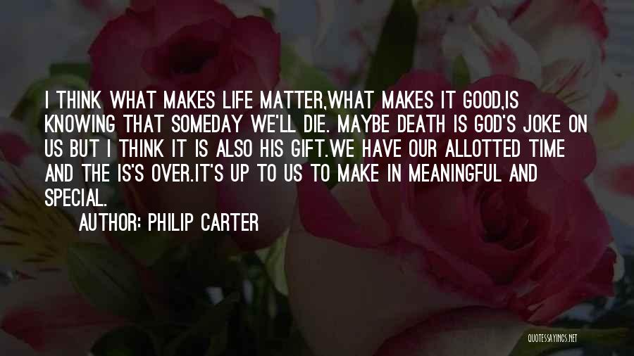 Life Joke Quotes By Philip Carter
