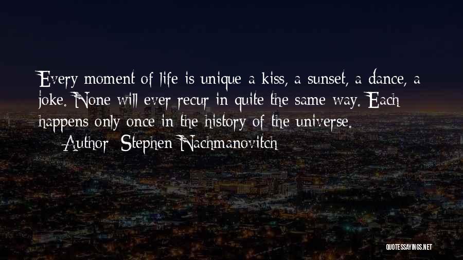 Life Joke Quotes By Stephen Nachmanovitch