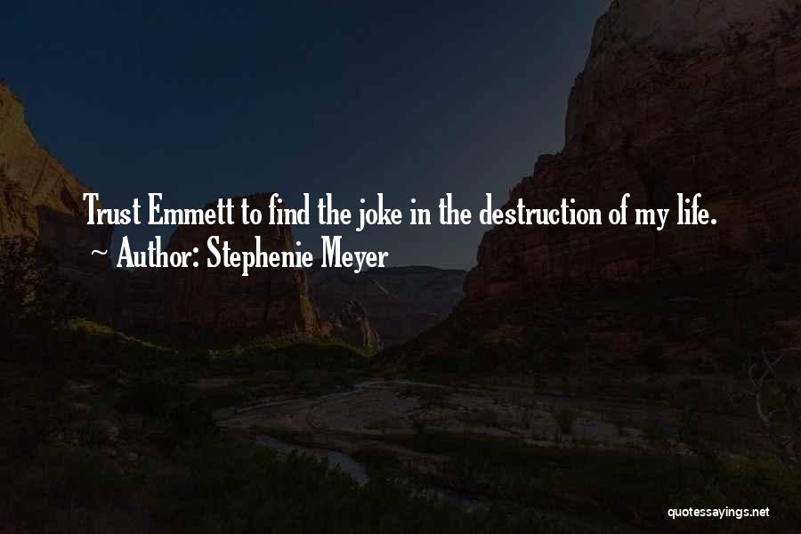 Life Joke Quotes By Stephenie Meyer