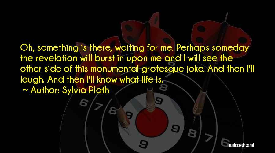 Life Joke Quotes By Sylvia Plath