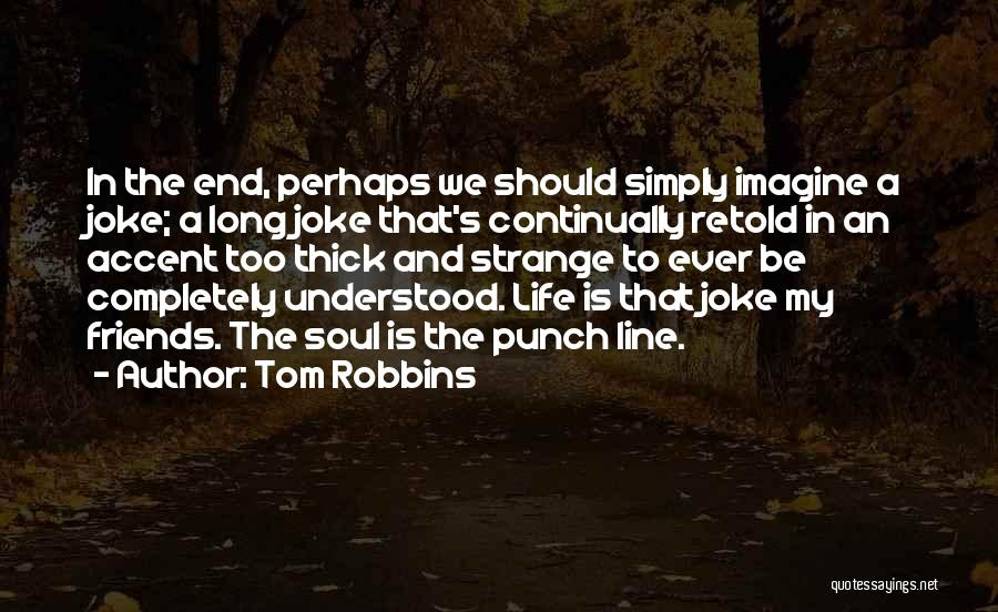 Life Joke Quotes By Tom Robbins