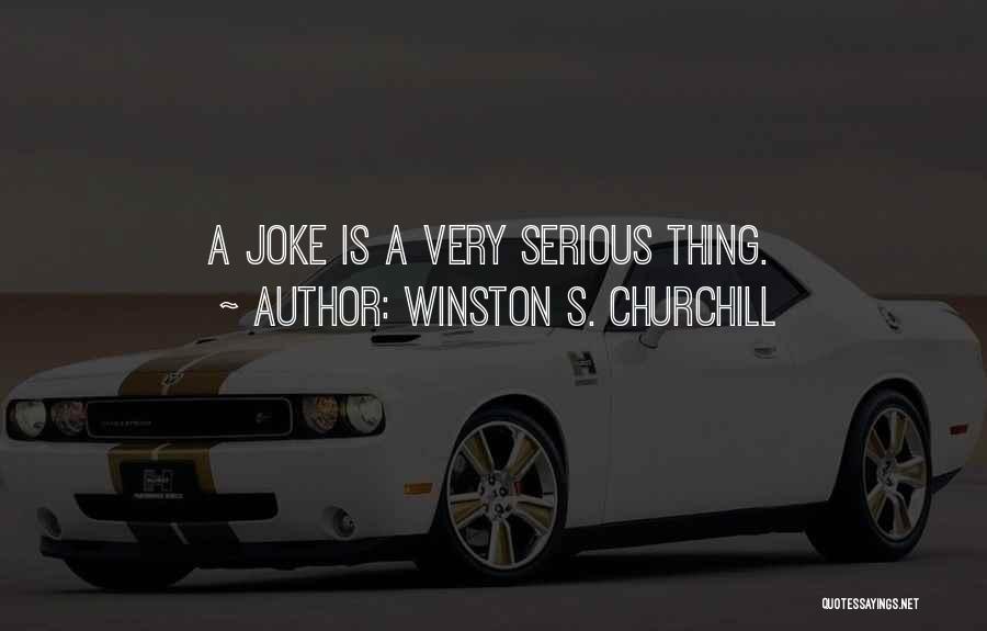 Life Joke Quotes By Winston S. Churchill