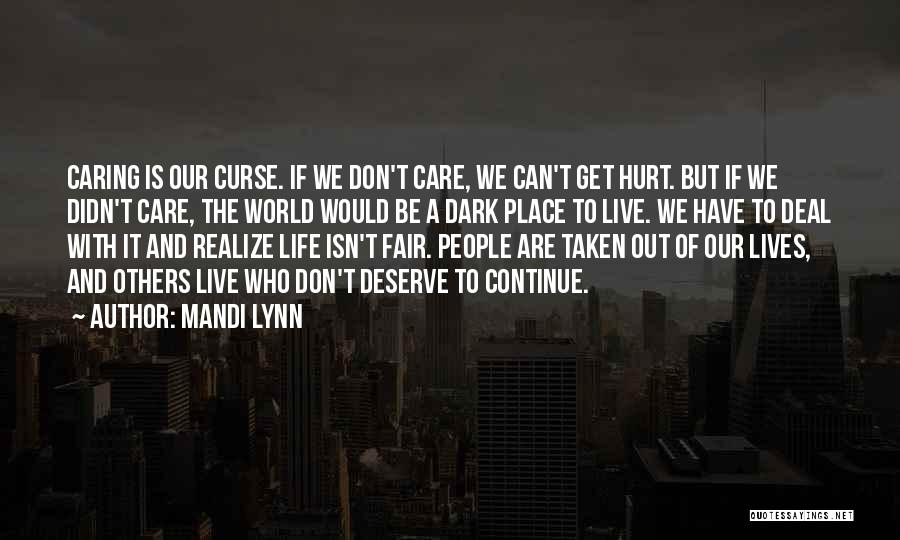 Life Just Isn't Fair Quotes By Mandi Lynn