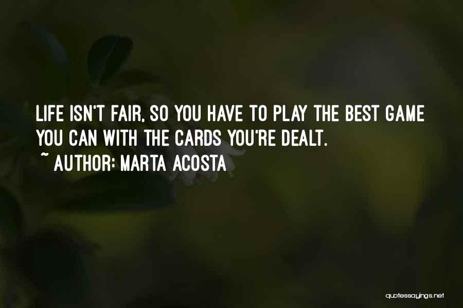 Life Just Isn't Fair Quotes By Marta Acosta