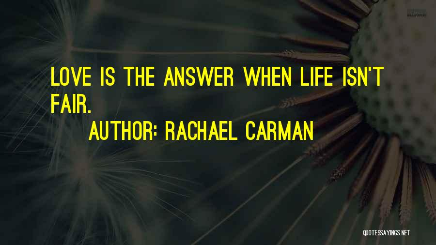 Life Just Isn't Fair Quotes By Rachael Carman