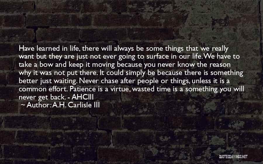 Life Keep Moving Quotes By A.H. Carlisle III