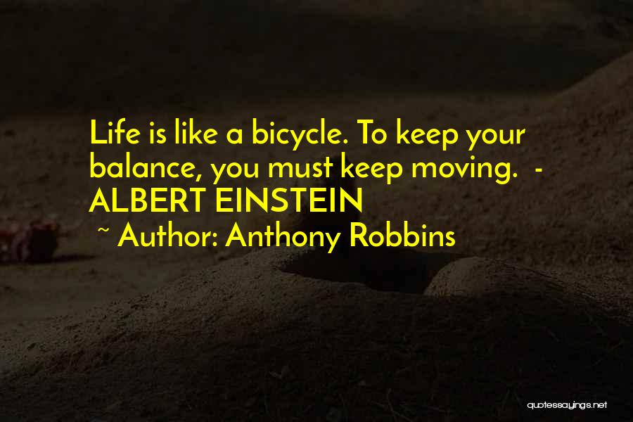 Life Keep Moving Quotes By Anthony Robbins
