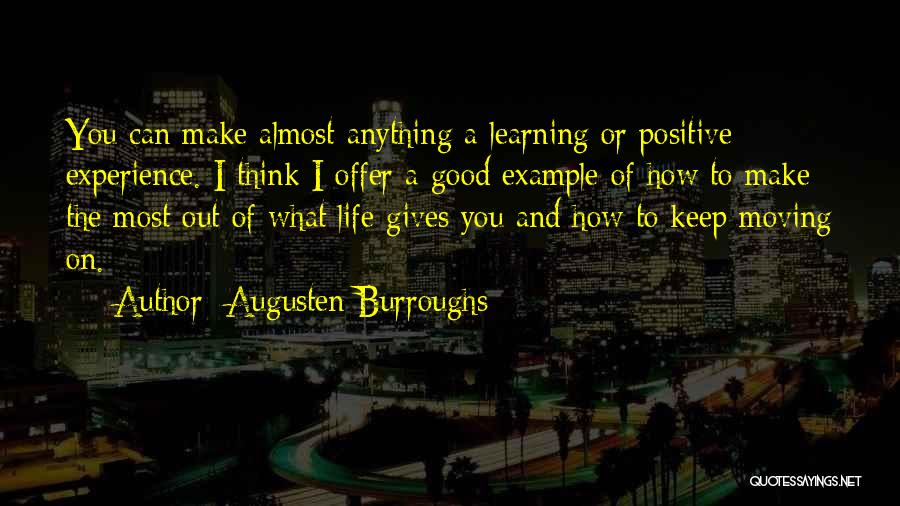Life Keep Moving Quotes By Augusten Burroughs