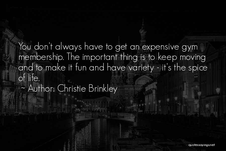 Life Keep Moving Quotes By Christie Brinkley