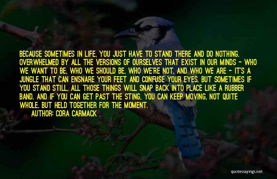 Life Keep Moving Quotes By Cora Carmack