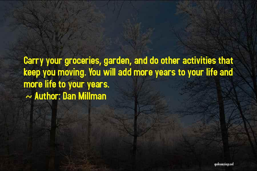 Life Keep Moving Quotes By Dan Millman