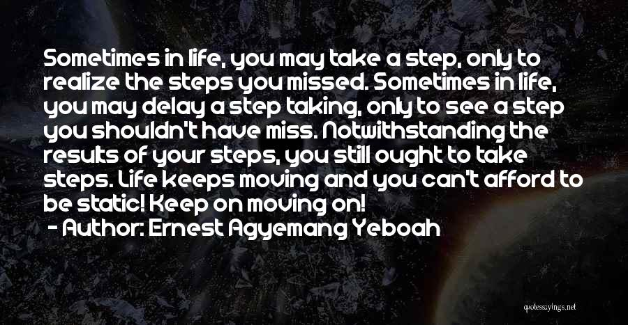 Life Keep Moving Quotes By Ernest Agyemang Yeboah