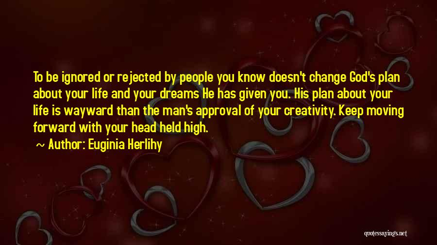 Life Keep Moving Quotes By Euginia Herlihy