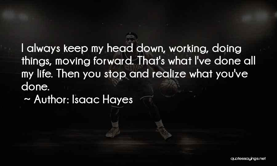 Life Keep Moving Quotes By Isaac Hayes