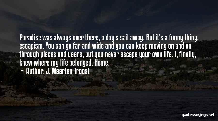 Life Keep Moving Quotes By J. Maarten Troost