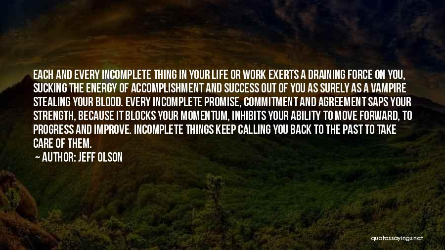Life Keep Moving Quotes By Jeff Olson