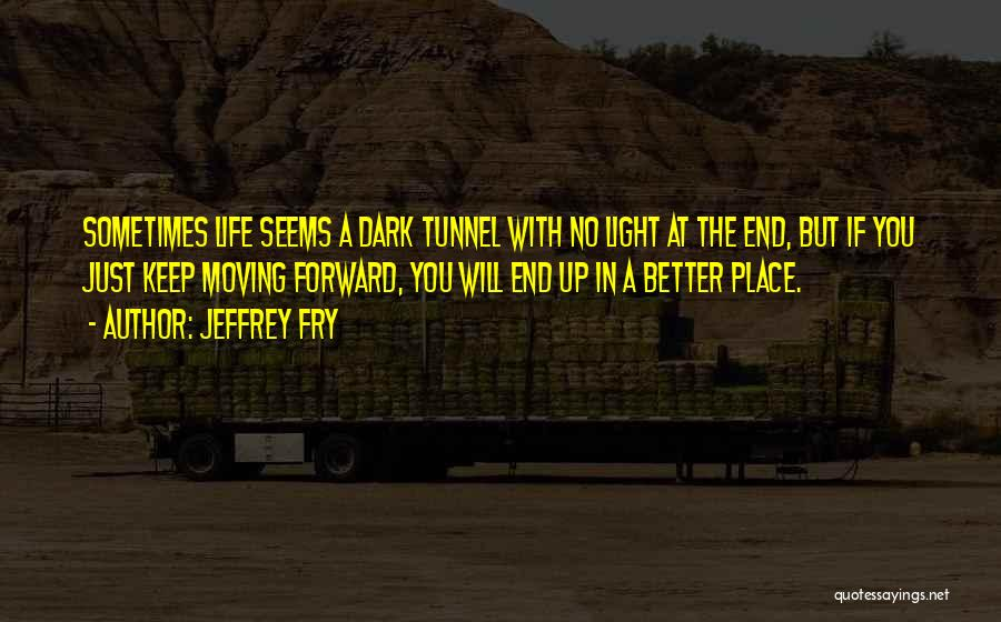 Life Keep Moving Quotes By Jeffrey Fry