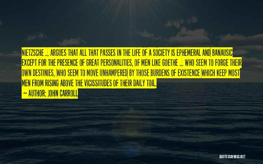 Life Keep Moving Quotes By John Carroll