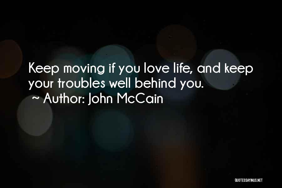 Life Keep Moving Quotes By John McCain
