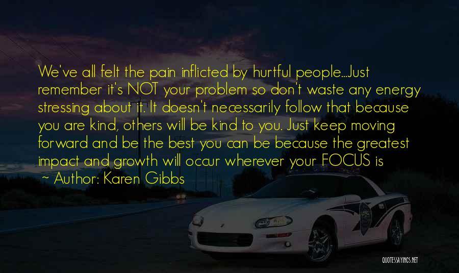 Life Keep Moving Quotes By Karen Gibbs