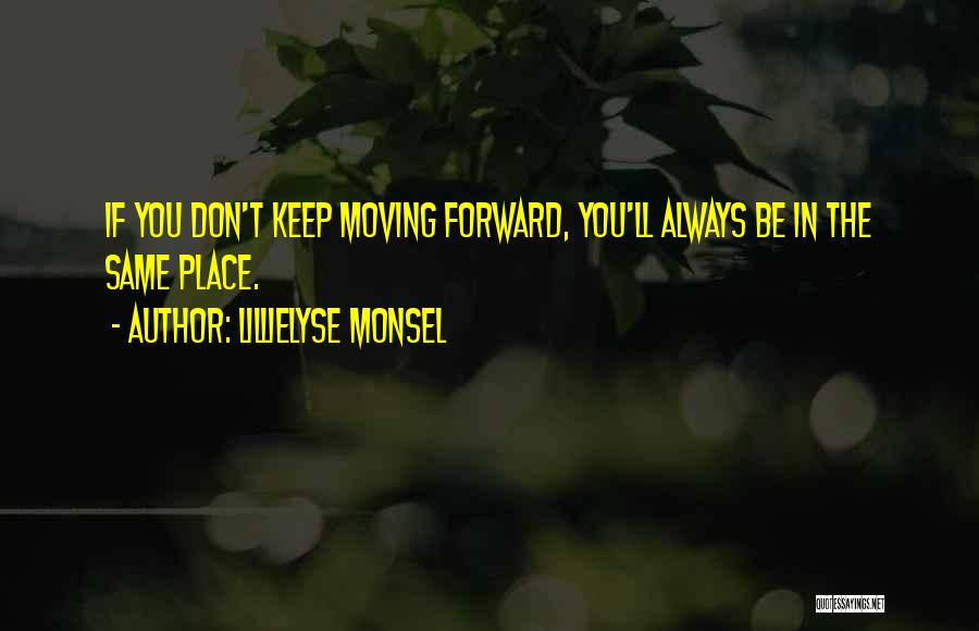 Life Keep Moving Quotes By Lillielyse Monsel