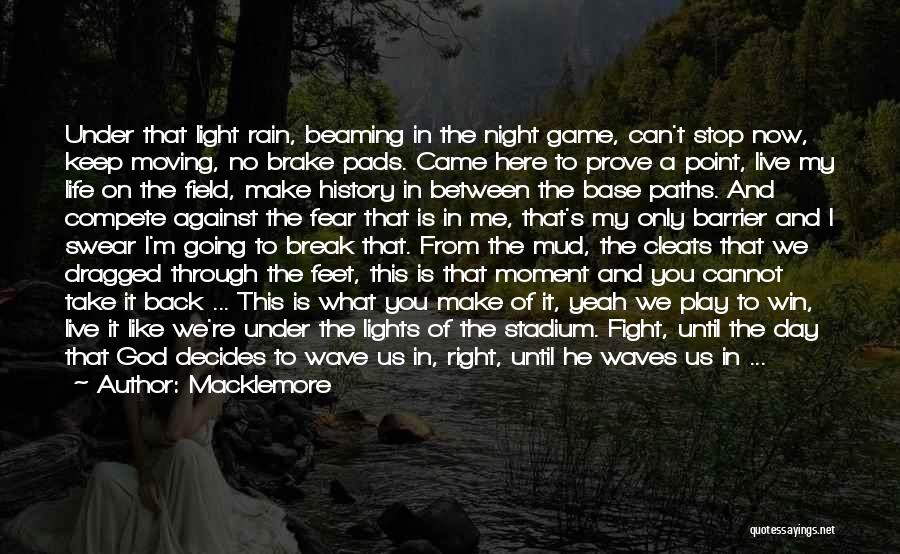 Life Keep Moving Quotes By Macklemore
