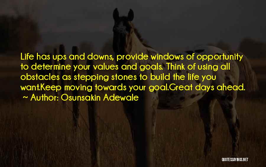 Life Keep Moving Quotes By Osunsakin Adewale