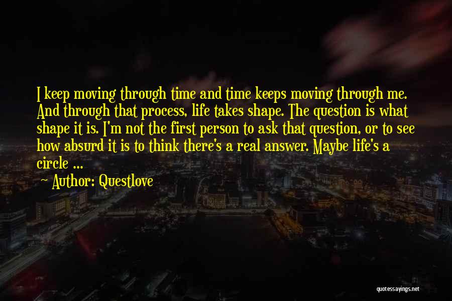 Life Keep Moving Quotes By Questlove