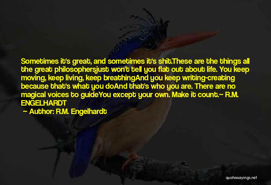 Life Keep Moving Quotes By R.M. Engelhardt