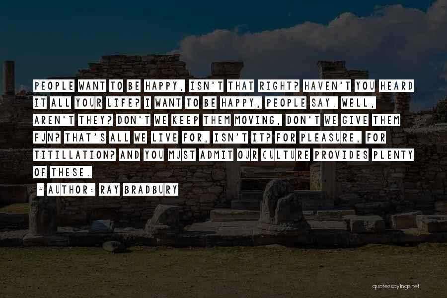 Life Keep Moving Quotes By Ray Bradbury
