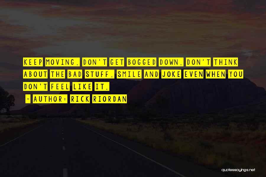 Life Keep Moving Quotes By Rick Riordan
