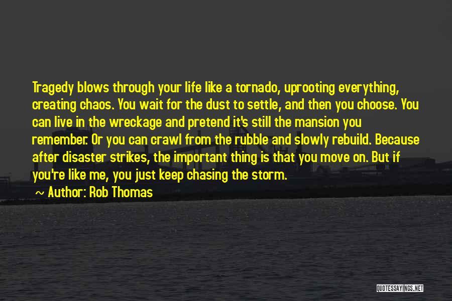 Life Keep Moving Quotes By Rob Thomas
