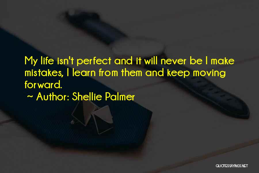 Life Keep Moving Quotes By Shellie Palmer