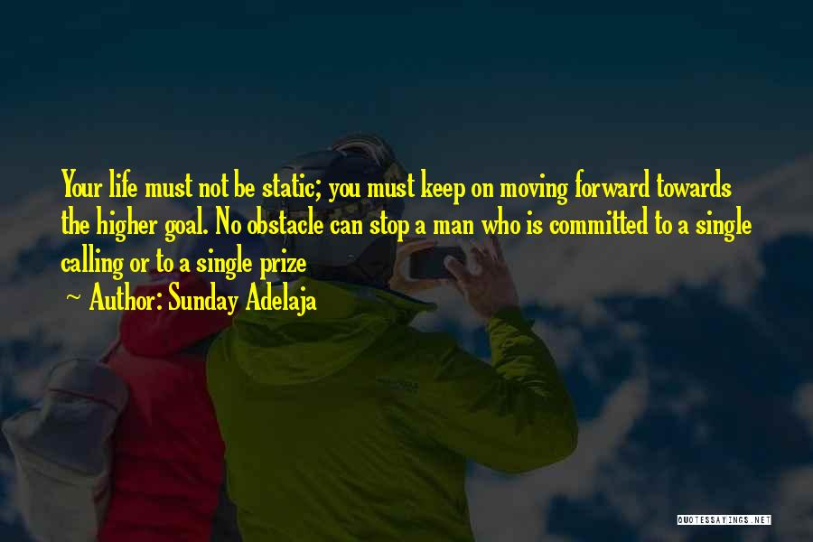 Life Keep Moving Quotes By Sunday Adelaja