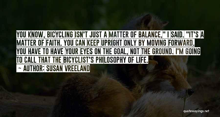 Life Keep Moving Quotes By Susan Vreeland