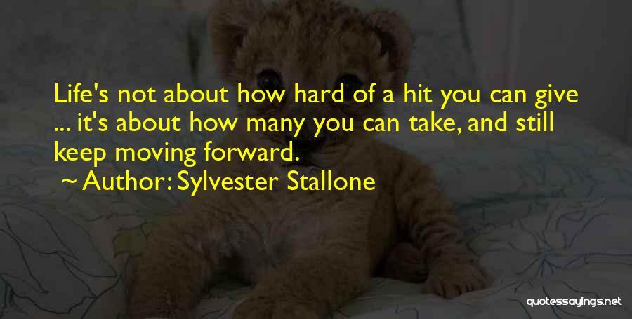 Life Keep Moving Quotes By Sylvester Stallone
