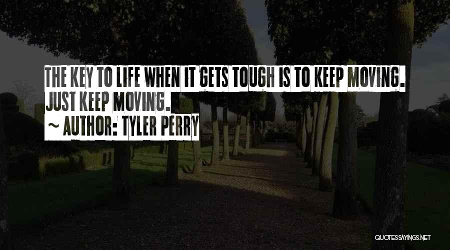 Life Keep Moving Quotes By Tyler Perry