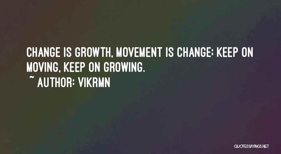 Life Keep Moving Quotes By Vikrmn