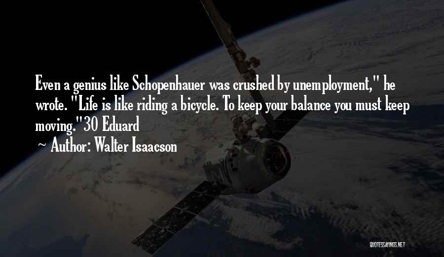 Life Keep Moving Quotes By Walter Isaacson