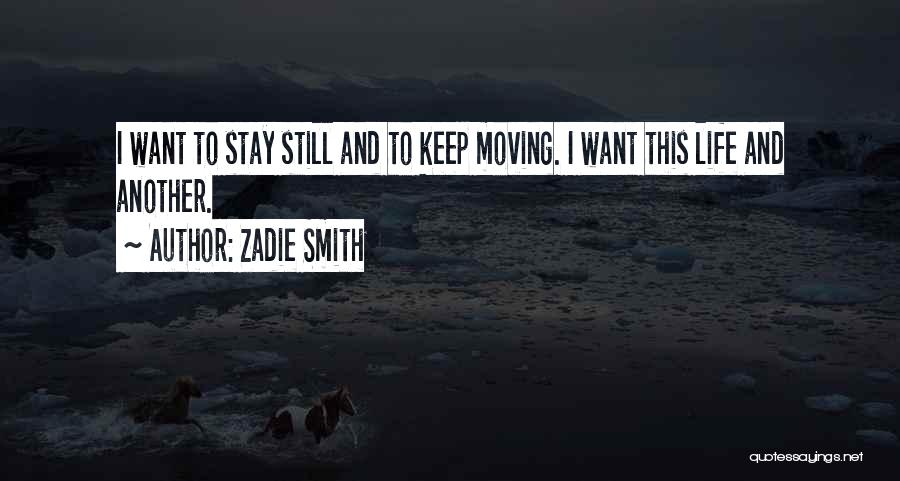 Life Keep Moving Quotes By Zadie Smith