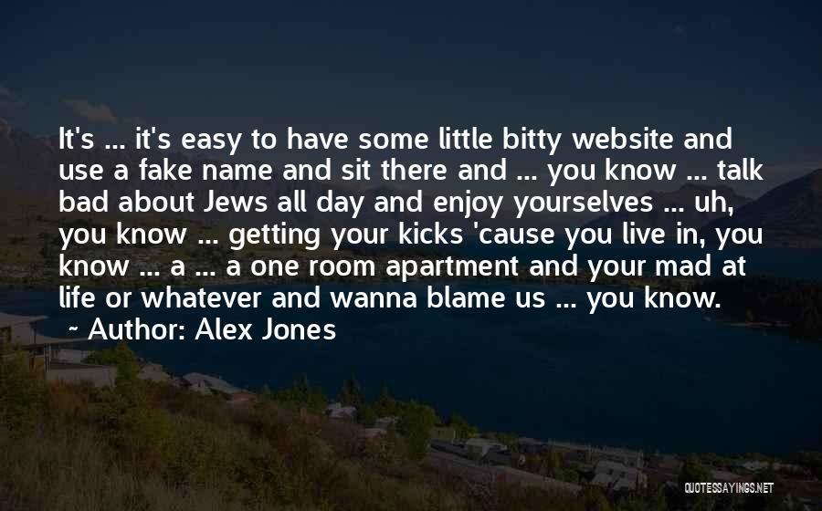 Life Kicks You Quotes By Alex Jones