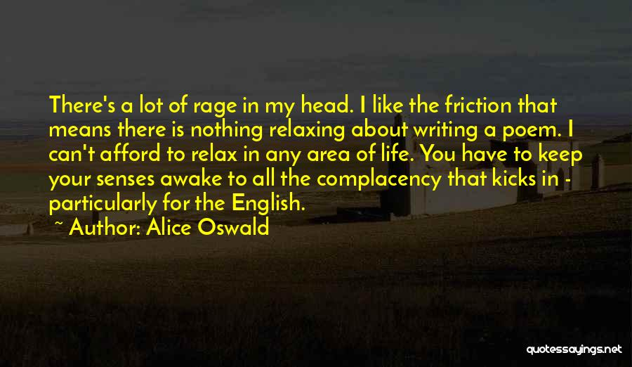 Life Kicks You Quotes By Alice Oswald