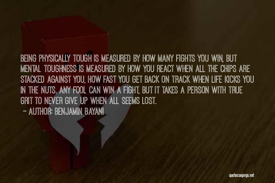 Life Kicks You Quotes By Benjamin Bayani