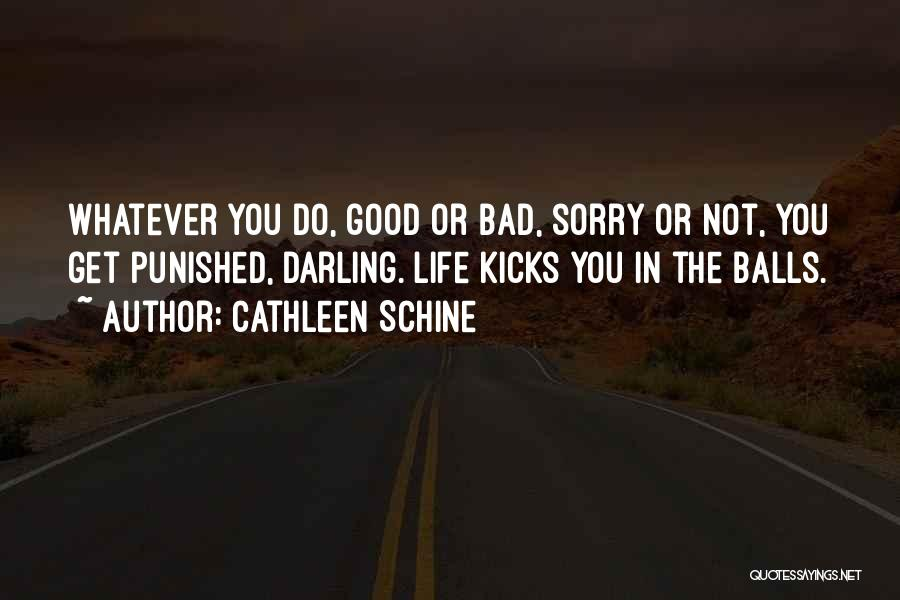 Life Kicks You Quotes By Cathleen Schine