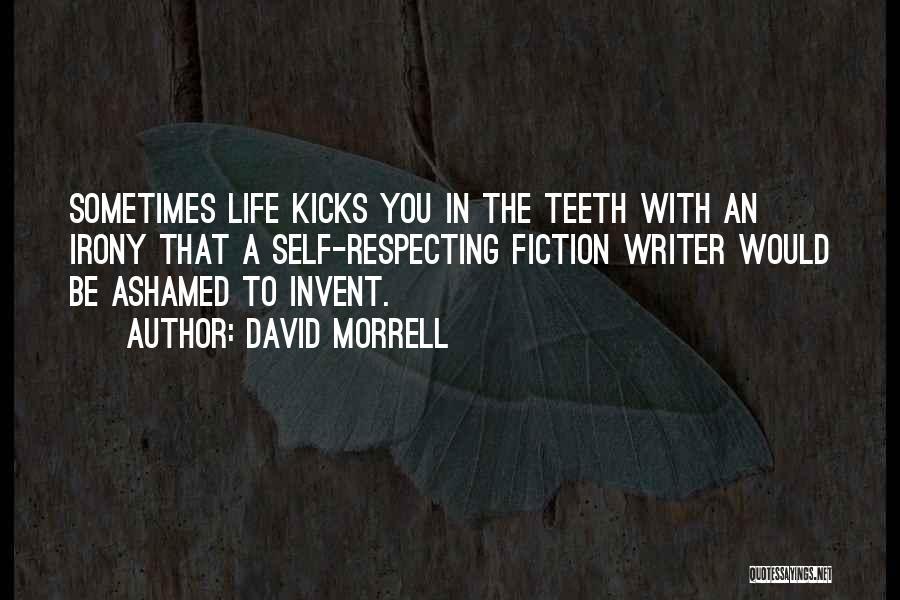 Life Kicks You Quotes By David Morrell