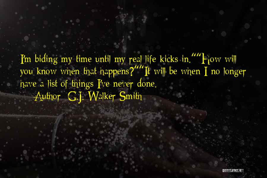 Life Kicks You Quotes By G.J. Walker-Smith