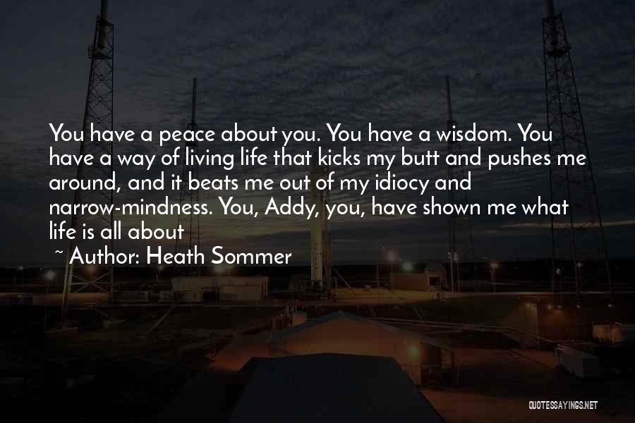 Life Kicks You Quotes By Heath Sommer
