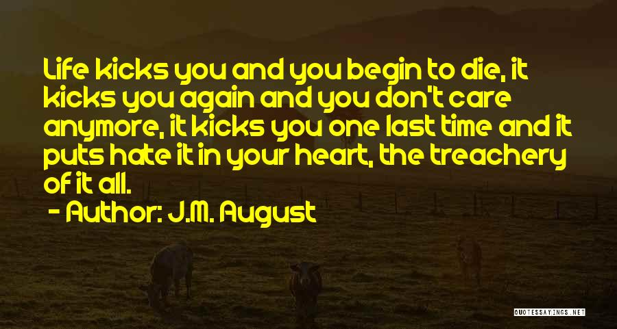 Life Kicks You Quotes By J.M. August