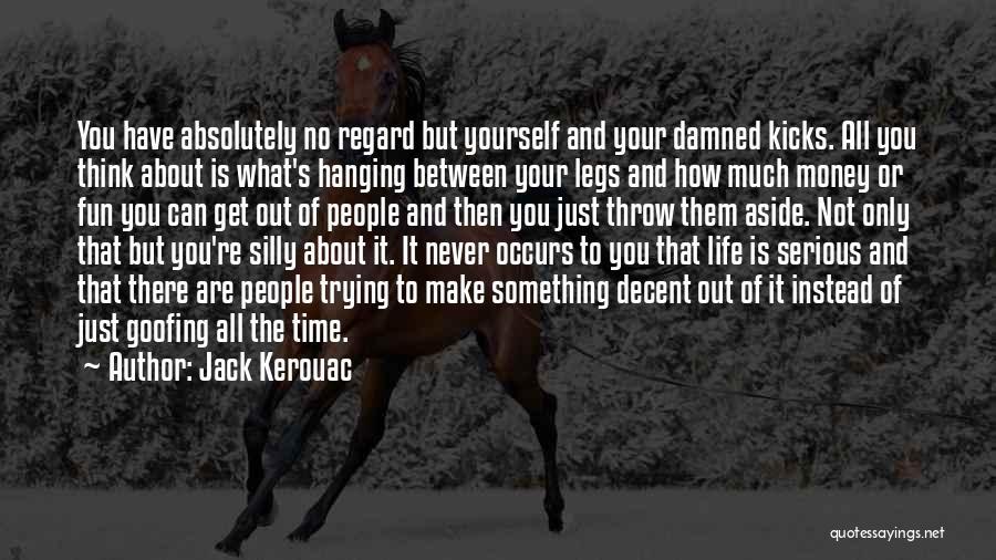 Life Kicks You Quotes By Jack Kerouac