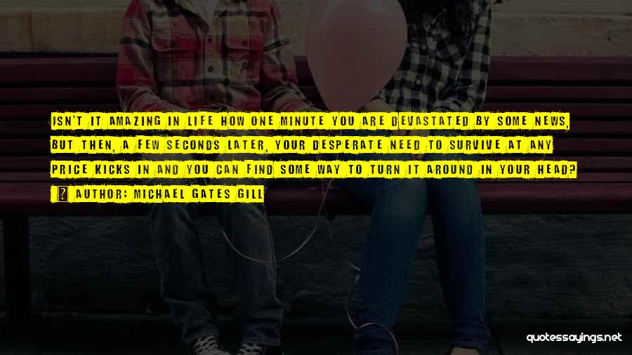 Life Kicks You Quotes By Michael Gates Gill